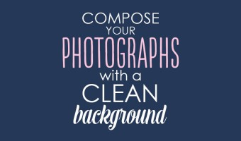 Crazy for Photography: Compose with a Clean Background