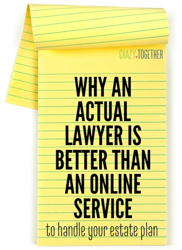 Why an Actual Lawyer is Better than an Online Service to Handle Your Estate Plan