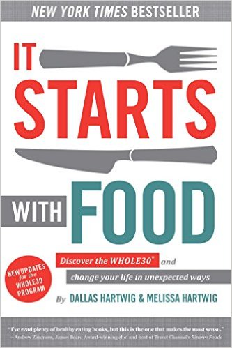 It Starts with Food by Dallas Hartwig and Melissa Hartwig