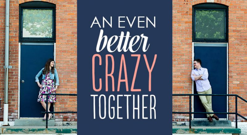 even better crazy together