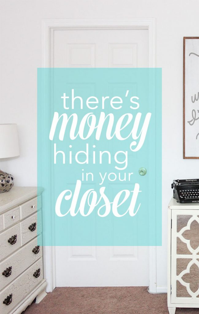 How to discover the money hiding in your closet and put it in your pocket, where it belongs