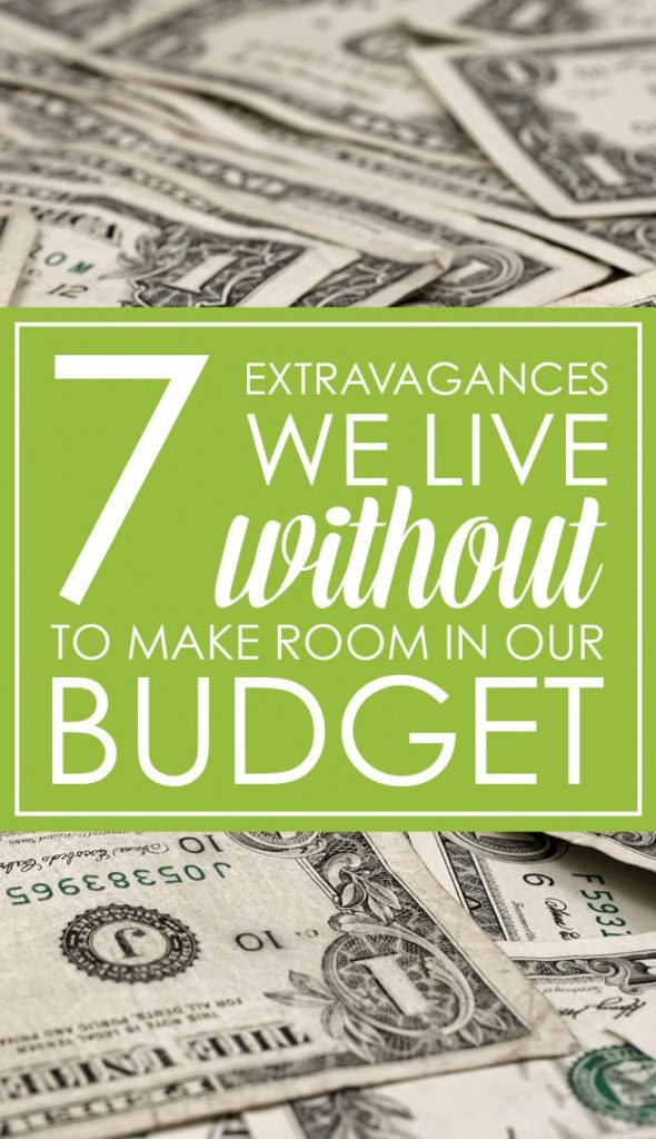 7 extravagances we live without to make room in our budget - Dave Ramsey
