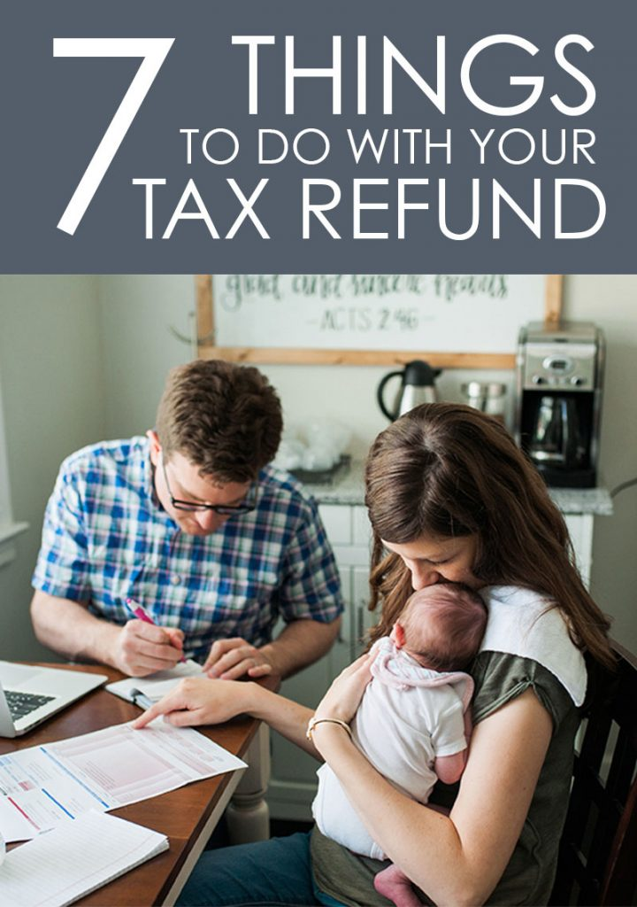 7 things to do with your tax refund | what to do with your tax return | Crazy Together blog