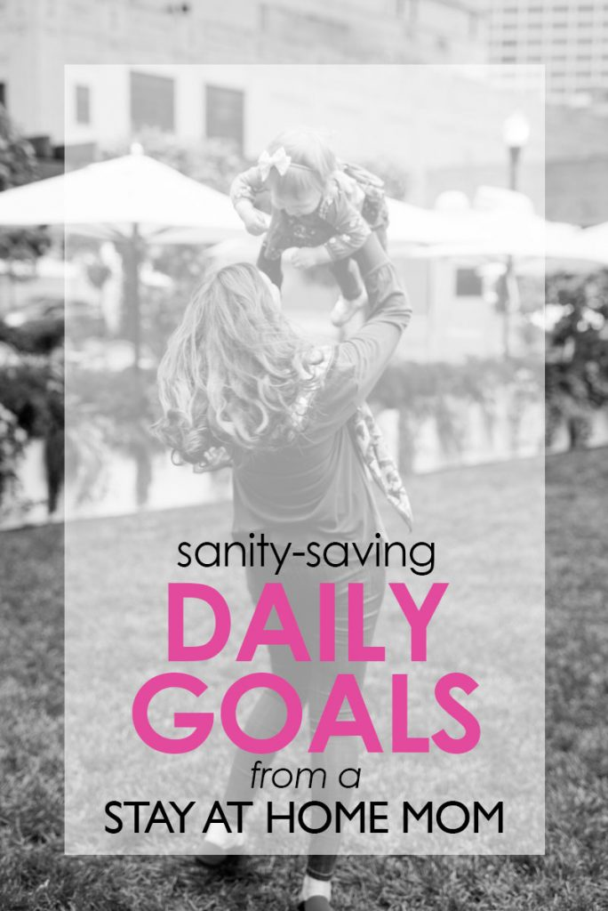 free yourself from the never ending to-do list with these sanity-saving daily goals from a Stay at Home Mom | Crazy Together blog #momhacks #momlife #stayathomemom