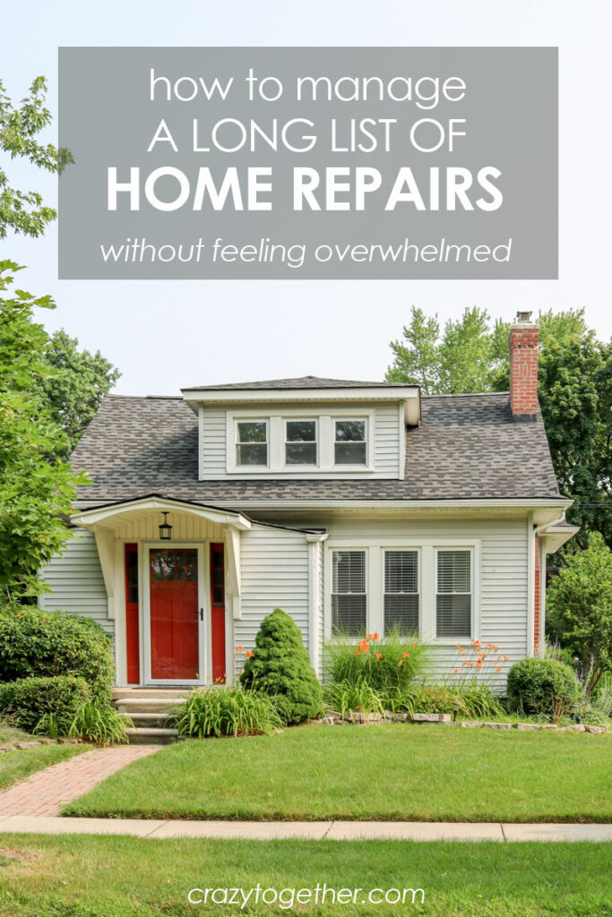 How to Manage a Long List of Home Repairs without Feeling Overwhelmed | home improvement | house repairs | Crazy Together blog